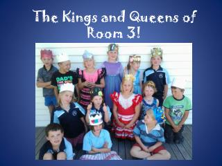 The Kings and Queens of Room 3!