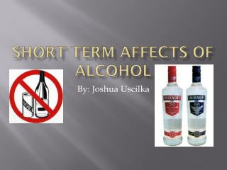 Short term affects of alcohol