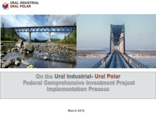 On the  Ural  Industrial -  Ural Polar Federal Comprehensive Investment Project