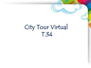 City Tour Virtual  T.34