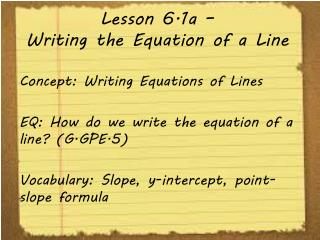 Lesson 6.1a –  Writing the Equation of a Line