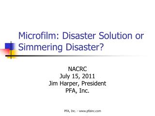 Microfilm: Disaster Solution or Simmering Disaster?