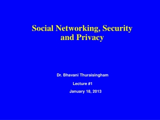 Social Networking, Security and Privacy