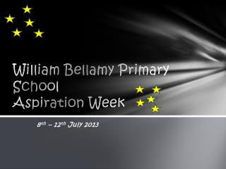 William  B ellamy Primary School Aspiration Week