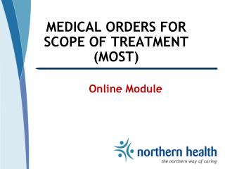 MEDICAL ORDERS FOR  SCOPE OF TREATMENT (MOST)