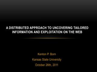 A Distributed Approach to Uncovering tailored Information and exploitation on the web