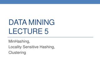 DATA MINING LECTURE 5