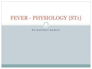 FEVER - PHYSIOLOGY  {ST1}