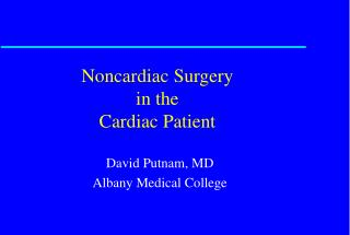 Noncardiac Surgery in the  Cardiac Patient