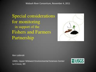 Special  considerations for monitoring    in  support of the  Fishers  and  Farmers Partnership