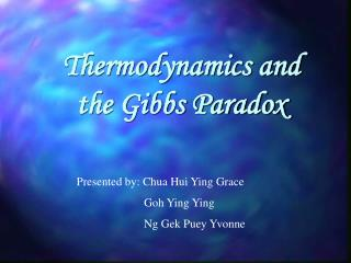 Thermodynamics and the Gibbs Paradox