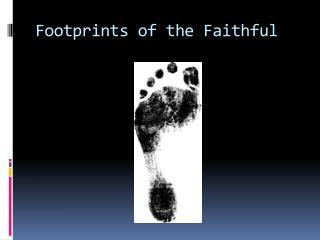 Footprints of the Faithful