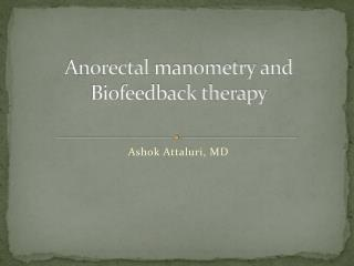 Anorectal manometry  and Biofeedback therapy