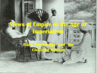 Views of Empire in the Age of Imperialism