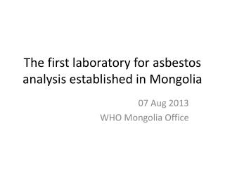 The first laboratory for asbestos analysis established in Mongolia