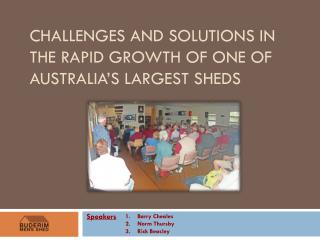Challenges and Solutions in the Rapid Growth of one of Australia's Largest Sheds