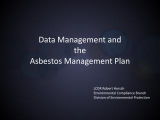 Data  Management and  the Asbestos Management Plan