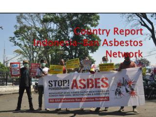 Country Report Indonesia-Ban Asbestos Network