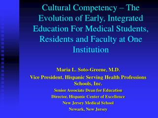 Cultural Competency   The Evolution of Early, Integrated Education For Medical Students, Residents and Faculty at One In