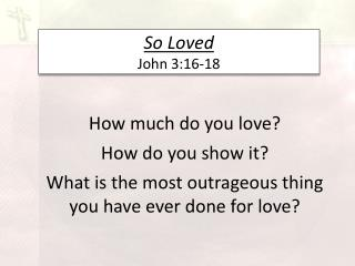 So Loved John 3:16-18