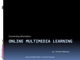 ONLINE multimEdia LEARNING
