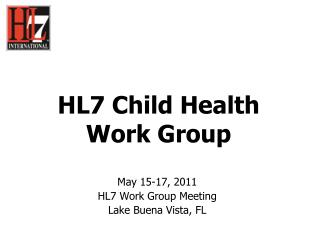 HL7 Child Health  Work Group
