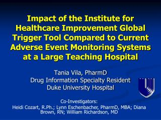 Tania Vila, PharmD Drug Information Specialty Resident Duke University Hospital