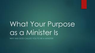 What Your Purpose as a Minister Is
