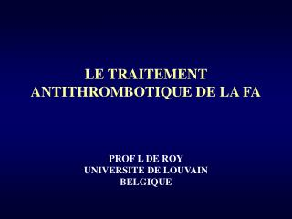 LE TRAITEMENT ANTITHROMBOTIQUE DE LA FA