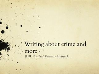 Writing about crime and more