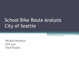 School Bike Route Analysis City of Seattle
