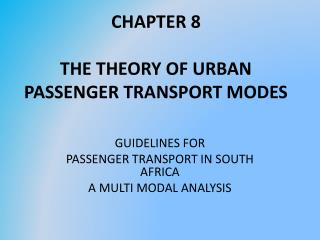 CHAPTER 8 THE THEORY OF URBAN PASSENGER TRANSPORT MODES