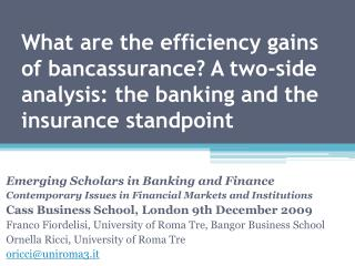 What are the efficiency gains of bancassurance A two-side analysis: the banking and the insurance standpoint