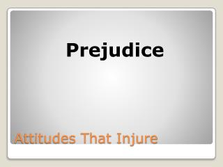 Attitudes That Injure