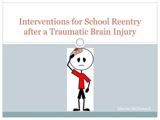 Interventions for School Reentry after a Traumatic Brain Injury