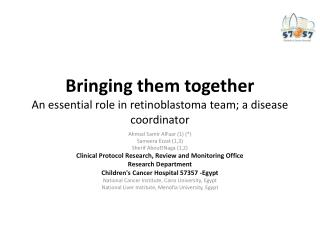 Bringing  them together An essential role in retinoblastoma team; a disease  coordinator