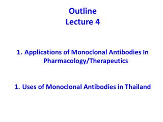 Outline  Lecture  4  Applications  of Monoclonal Antibodies In  Pharmacology/Therapeutics
