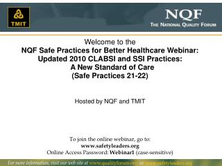 To join the online webinar, go to:  safetyleaders Online Access Password:  Webinar1  (case-sensitive)