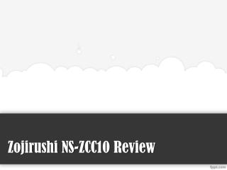 Zojirushi NS-ZCC10 Review