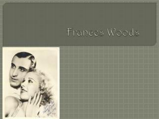 Frances Woods