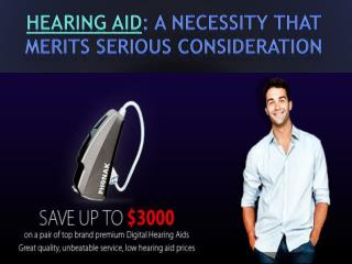 Hearing aid: a necessity that merits serious consideration