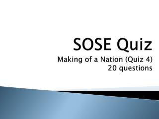 S OSE Quiz Making of a Nation (Quiz 4) 20 questions