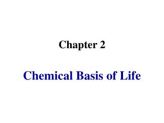 Chapter 2 Chemical Basis of Life