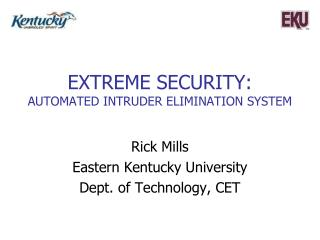 Extreme Security: Automated Intruder elimination system