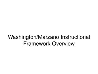 Washington/Marzano Instructional Framework Overview