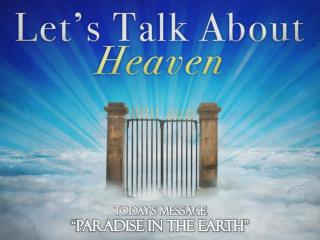 "Today's message  "" Paradise In the Earth """