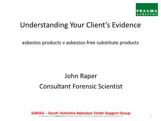 Understanding Your Client's Evidence asbestos products v asbestos-free substitute products
