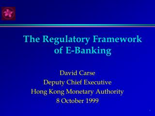 The Regulatory Framework of E-Banking