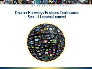 Disaster Recovery / Business Continuance Sept 11 Lessons Learned