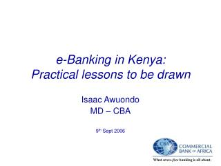 e-Banking in Kenya:  Practical lessons to be drawn